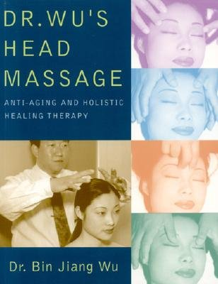 Dr. Wu's Head Massage By Wu, Bin Jiang